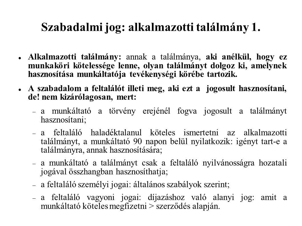Szabadalmi jog: alkalmazotti találmány 1.