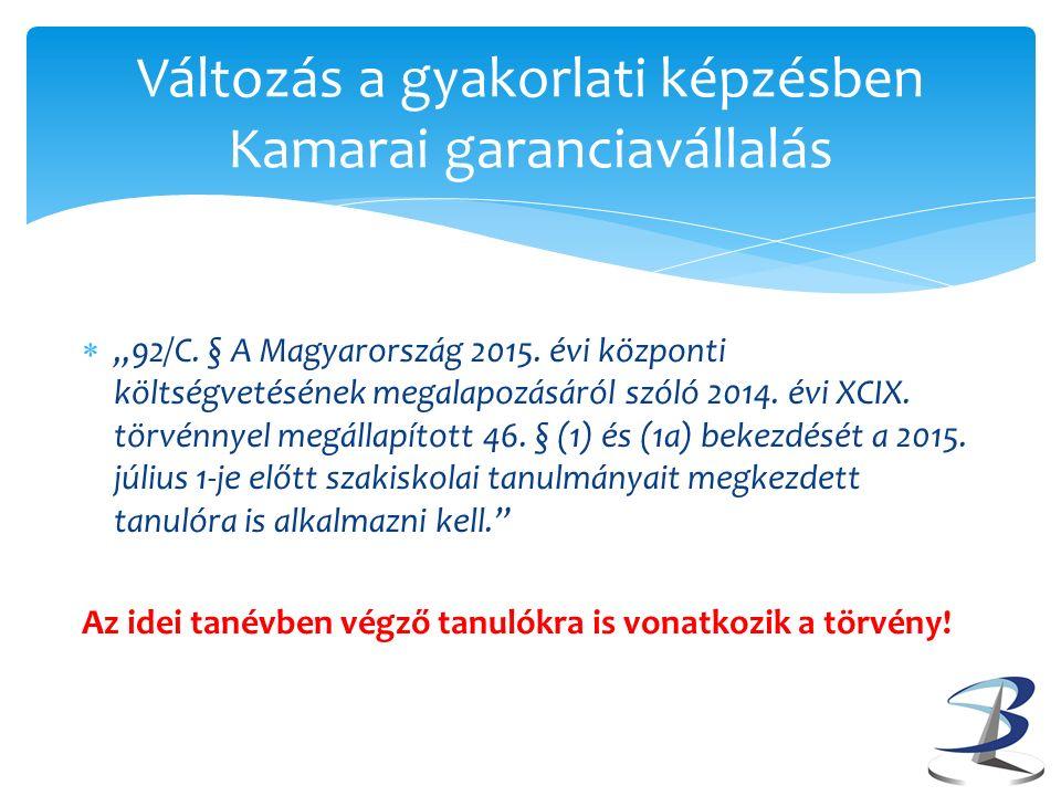 """ """"92/C.§ A Magyarország 2015. évi központi költségvetésének megalapozásáról szóló 2014."""