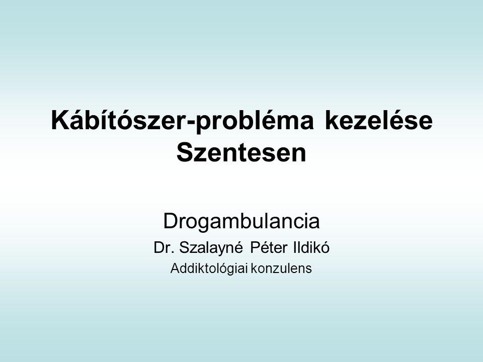 Kábítószer-probléma kezelése Szentesen Drogambulancia Dr.
