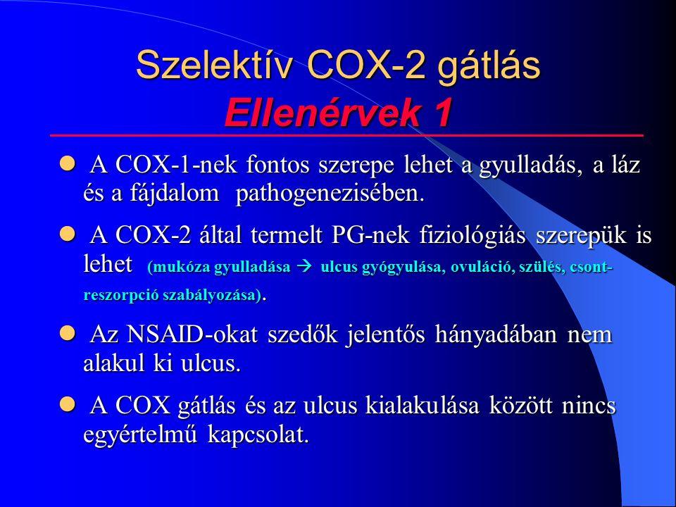 Szelektív COX-2 gátlás Ellenérvek 1 A COX-1-nek fontos szerepe lehet a gyulladás, a láz és a fájdalom pathogenezisében.