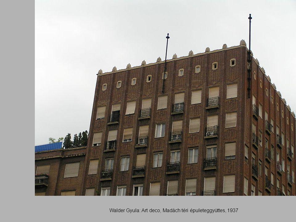 Walder Gyula: Art deco, Madách téri épuleteggyüttes, 1937