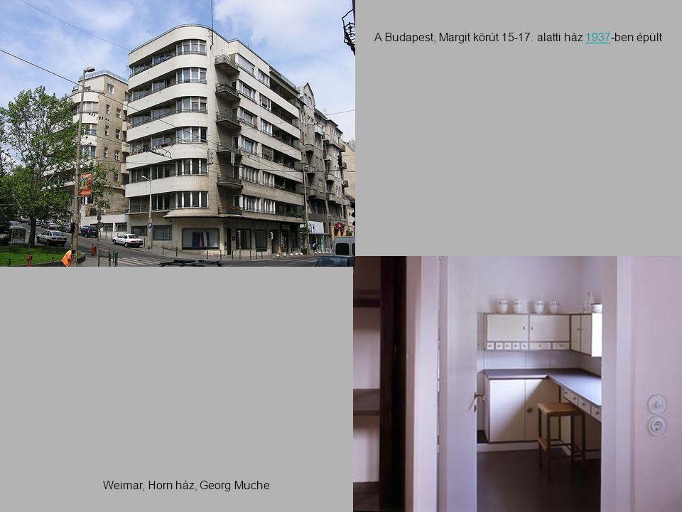 A Budapest, Margit körút 15-17. alatti ház 1937-ben épült1937 Weimar, Horn ház, Georg Muche