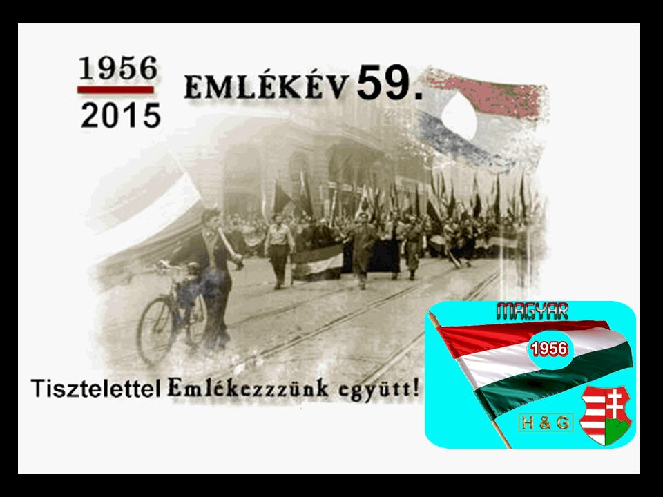 152 Idézek egy otthoni magyar leveléböl: HOGY MIT JELENT NEKEM 1956.