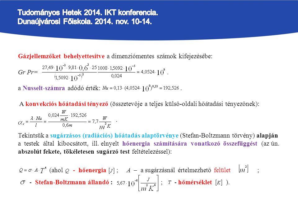 Gázjellemzőket behelyettesítve a dimenziómentes számok kifejezésébe: Gr Pr=.