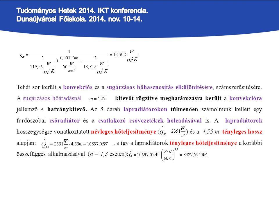 Tehát sor került a konvekciós és a sugárzásos hőhasznosítás elkülönítésére, számszerűsítésére.