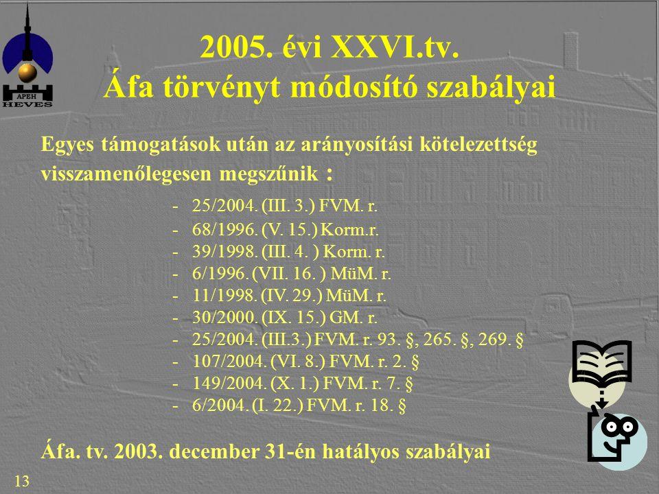 13 2005. évi XXVI.tv.