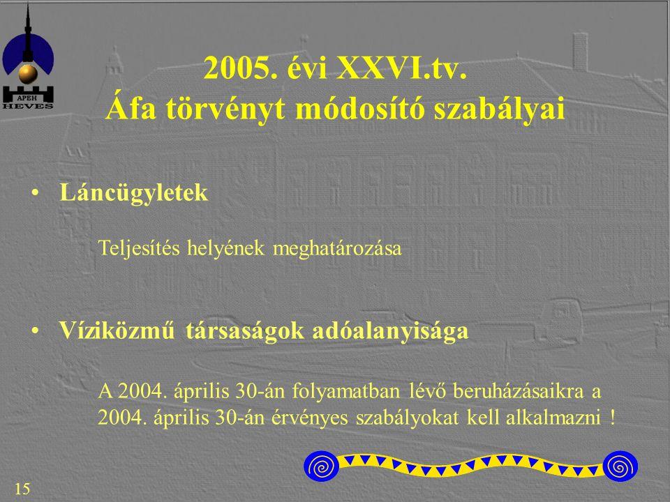 15 2005. évi XXVI.tv.