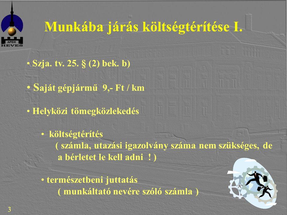 3 Munkába járás költségtérítése I. Szja. tv. 25.
