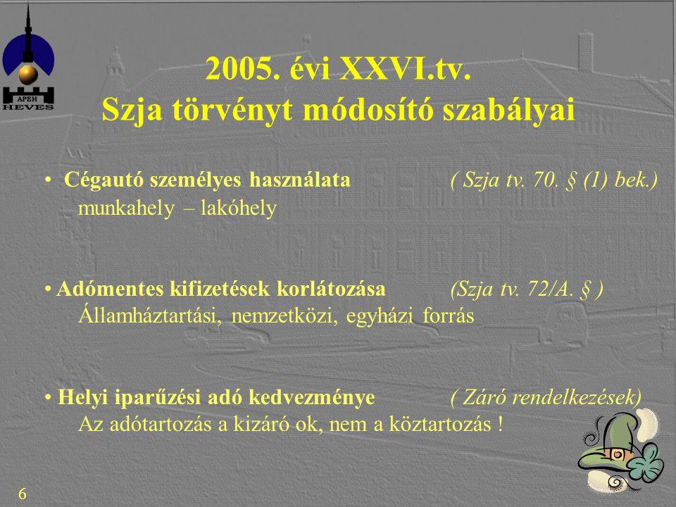 6 2005. évi XXVI.tv. Szja törvényt módosító szabályai Cégautó személyes használata( Szja tv.