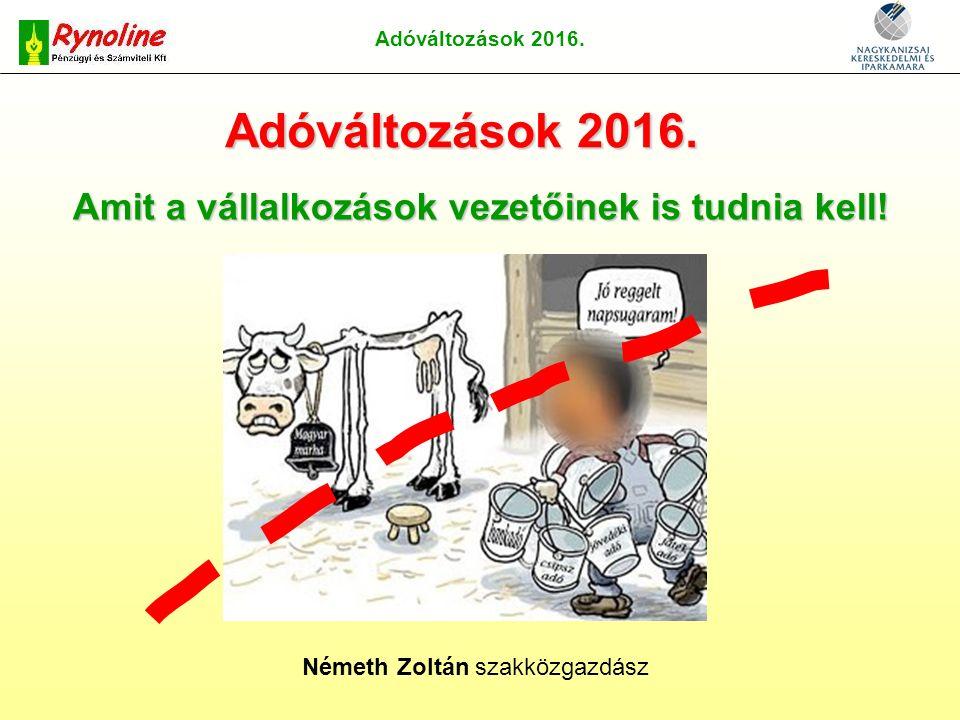 Adóváltozások 2016.Személyi jövedelemadó 1.Az adóhatóság kérésre elkészíti az szja-bevallást 2.