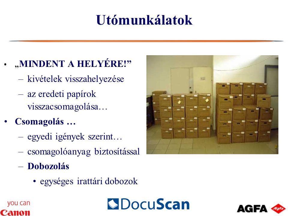 """Utómunkálatok """" MINDENT A HELYÉRE! –kivételek visszahelyezése –az eredeti papírok visszacsomagolása… Csomagolás … –egyedi igények szerint… –csomagolóanyag biztosítással –Dobozolás egységes irattári dobozok"""