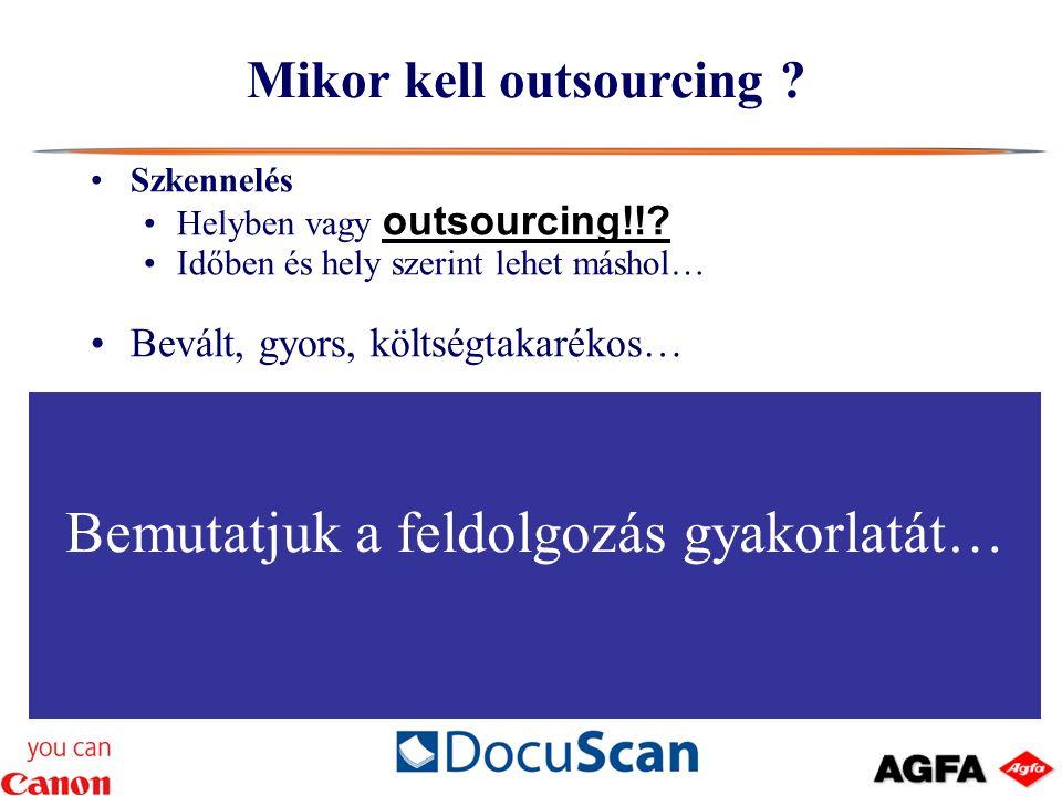 Szkennelés Helyben vagy outsourcing!!.