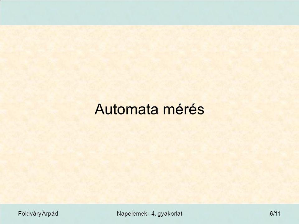 Földváry ÁrpádNapelemek - 4. gyakorlat6/11 Automata mérés