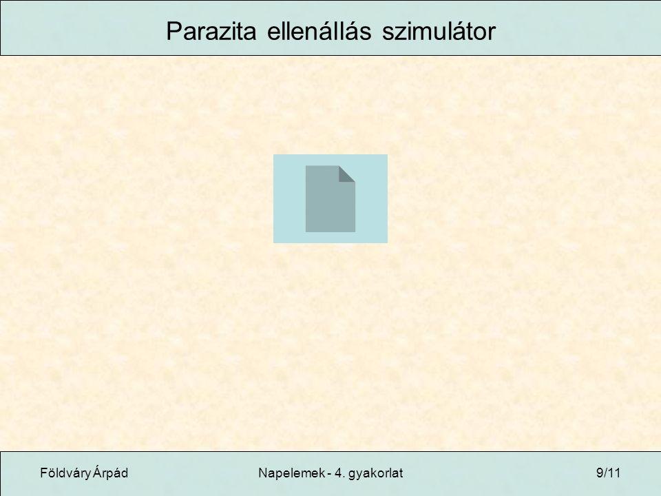 Földváry ÁrpádNapelemek - 4. gyakorlat9/11 Parazita ellenállás szimulátor