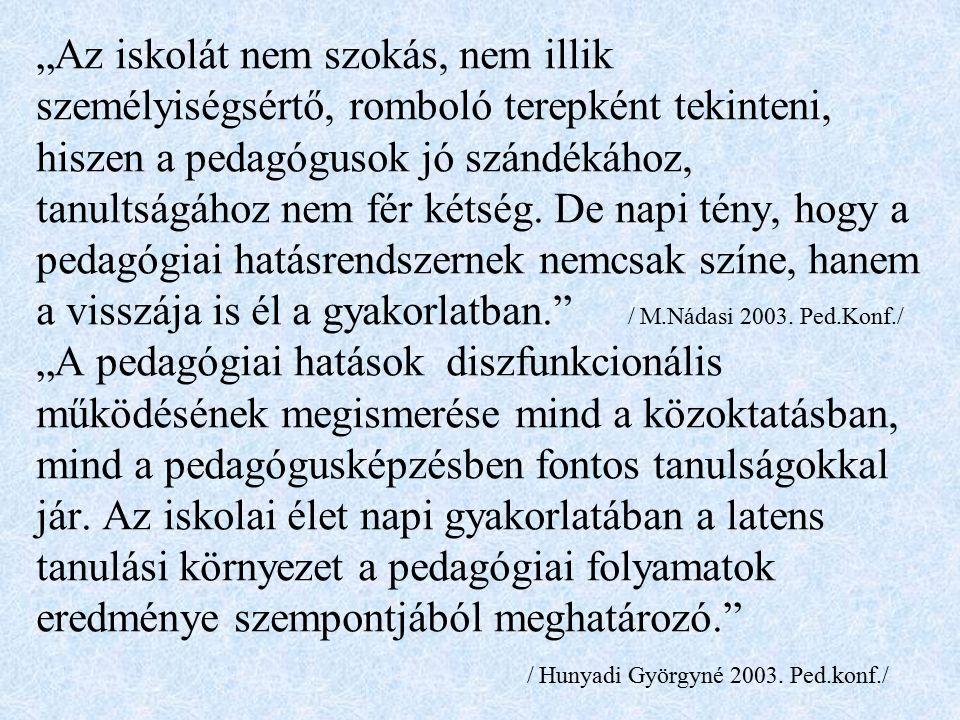"""""""Az iskolát nem szokás, nem illik személyiségsértő, romboló terepként tekinteni, hiszen a pedagógusok jó szándékához, tanultságához nem fér kétség."""