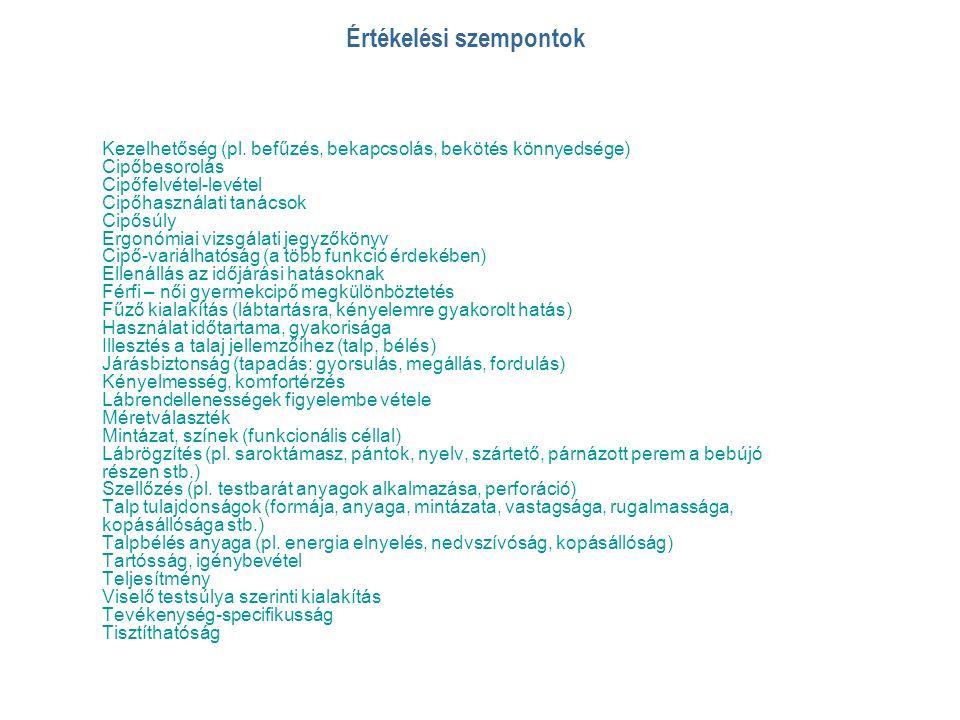 Értékelési szempontok Kezelhetőség (pl.
