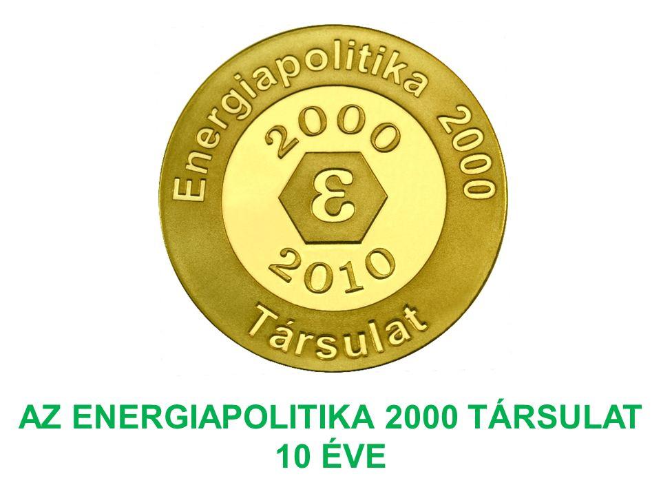 AZ ENERGIAPOLITIKA 2000 TÁRSULAT 10 ÉVE