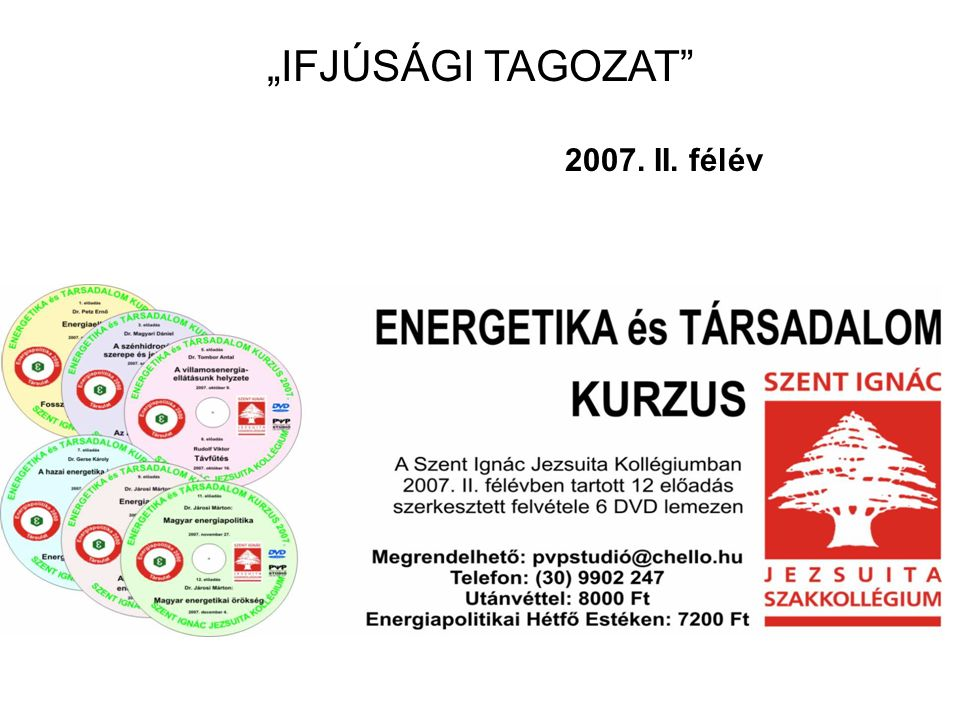 "2007. II. félév ""IFJÚSÁGI TAGOZAT"""