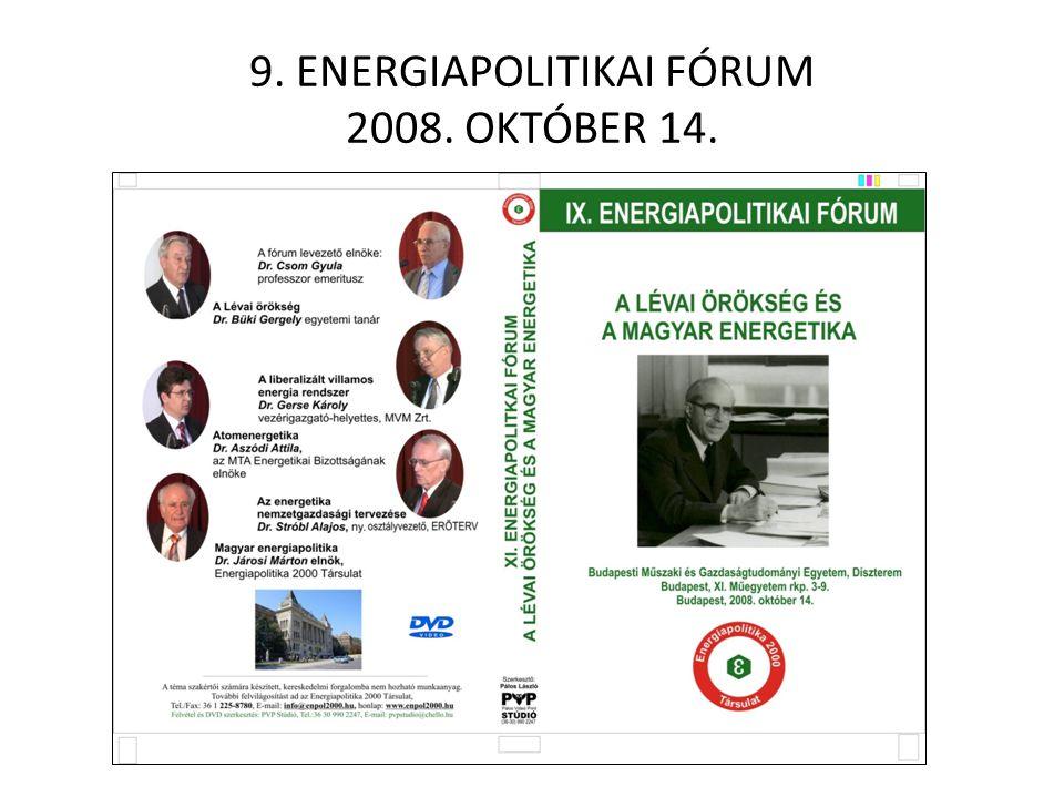 9. ENERGIAPOLITIKAI FÓRUM 2008. OKTÓBER 14.