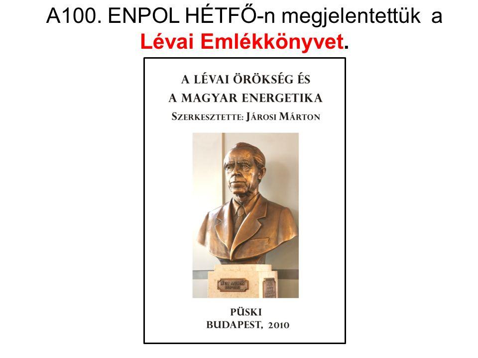 A100. ENPOL HÉTFŐ-n megjelentettük a Lévai Emlékkönyvet.