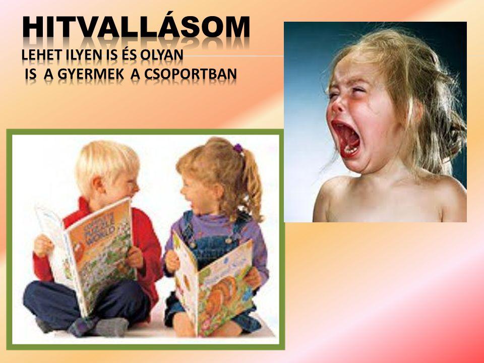  Ahol a konfliktusok iránti érzékenység leapad,  Leszívódik,  Extrémmé nem válik,  Megélése gazdagítja a személyiséget  Konfliktuskezelési módokat tapasztal, beépít  Mert a gyermek BOLDOGSÁGOT él meg