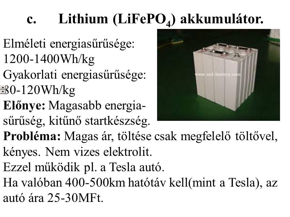 c. Lithium (LiFePO 4 ) akkumulátor.