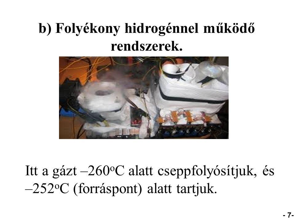 b) Folyékony hidrogénnel működő rendszerek.