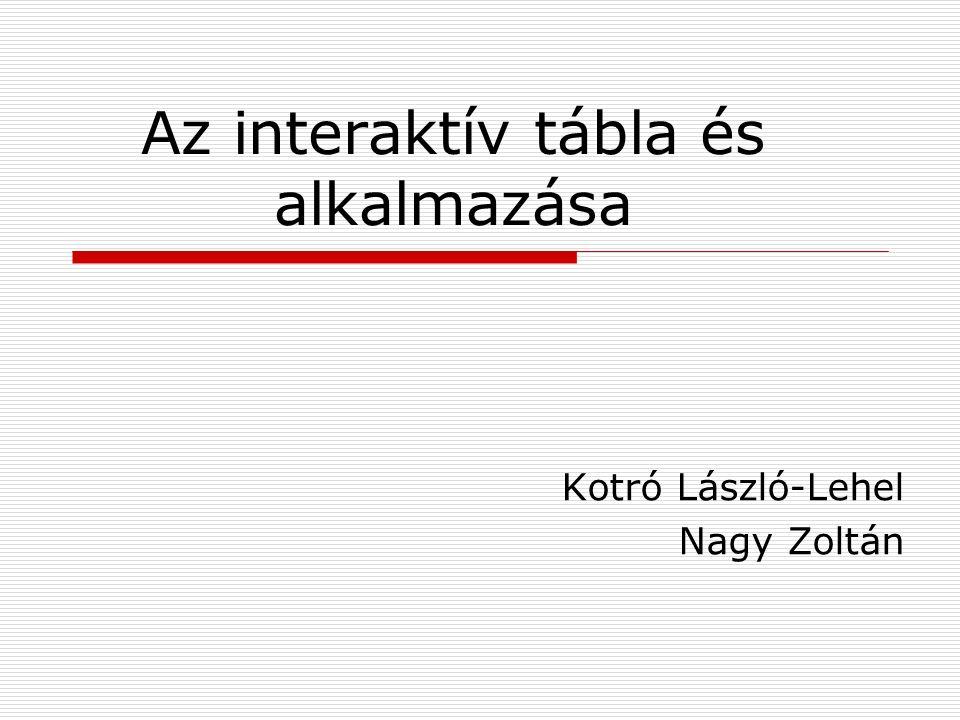 Az interaktív tábla és alkalmazása Kotró László-Lehel Nagy Zoltán