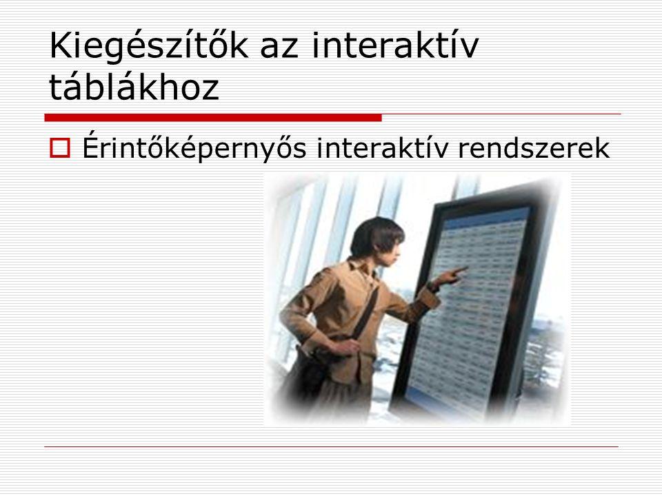 Kiegészítők az interaktív táblákhoz  Érintőképernyős interaktív rendszerek