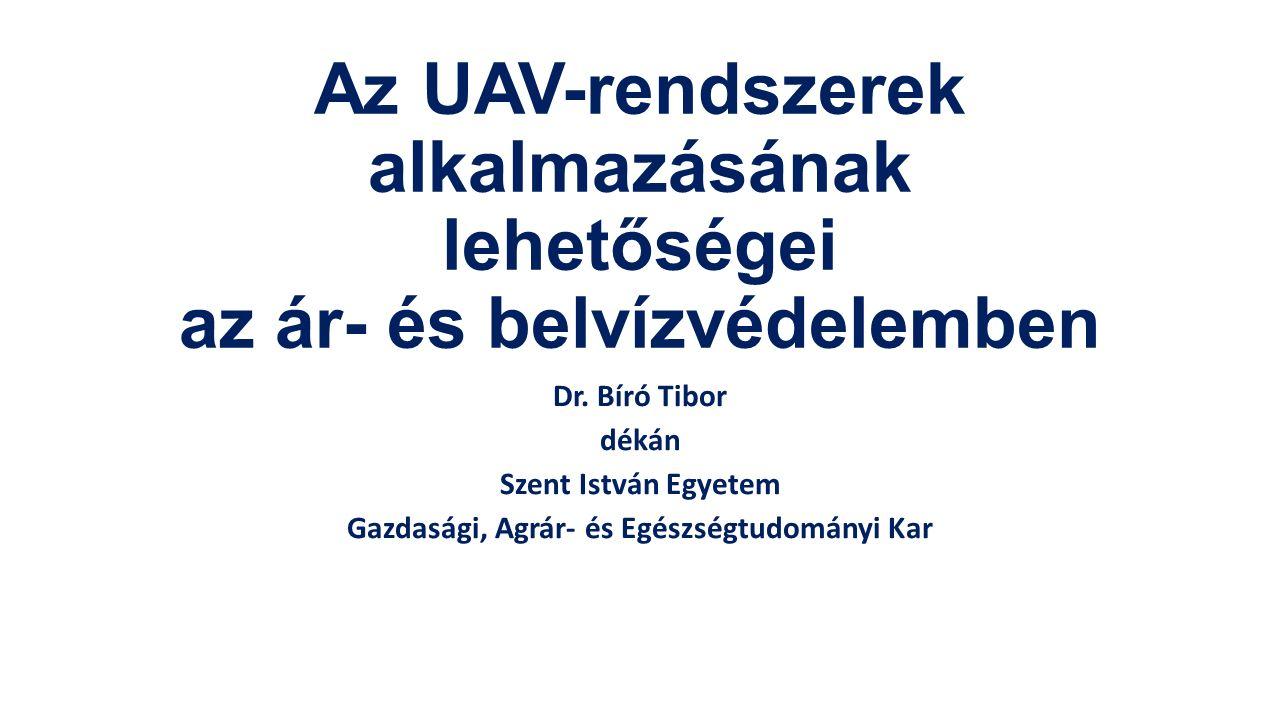 Az UAV-rendszerek alkalmazásának lehetőségei az ár- és belvízvédelemben Dr.