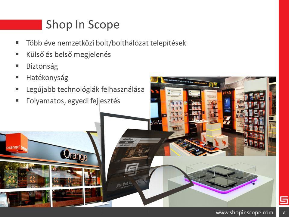  Több éve nemzetközi bolt/bolthálózat telepítések  Külső és belső megjelenés  Biztonság  Hatékonyság  Legújabb technológiák felhasználása  Folyamatos, egyedi fejlesztés 3 www.shopinscope.com Shop In Scope