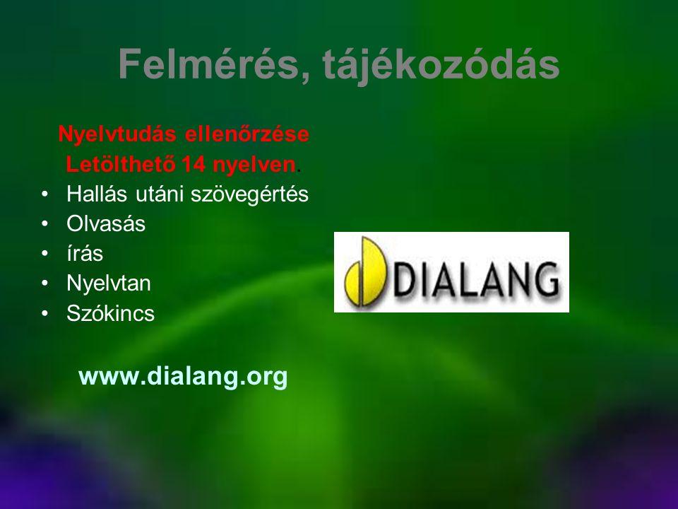 Felmérés, tájékozódás Nyelvtudás ellenőrzése Letölthető 14 nyelven.