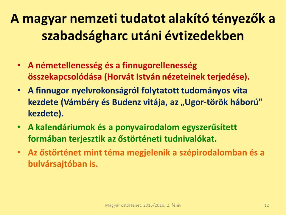 A magyar nemzeti tudatot alakító tényezők a szabadságharc utáni évtizedekben A németellenesség és a finnugorellenesség összekapcsolódása (Horvát Istvá