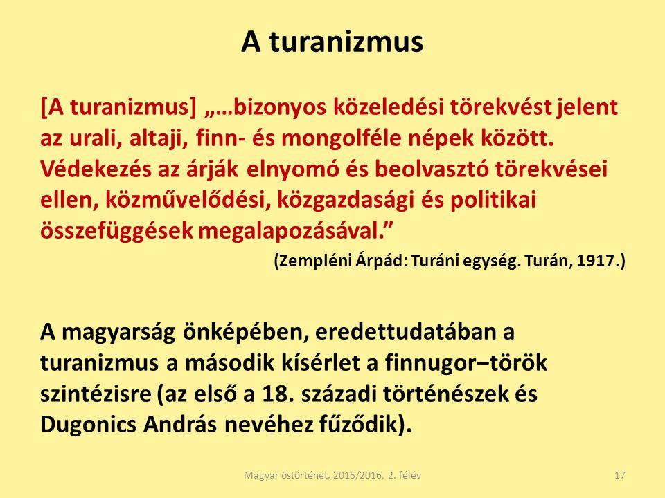 """A turanizmus [A turanizmus] """"…bizonyos közeledési törekvést jelent az urali, altaji, finn- és mongolféle népek között."""