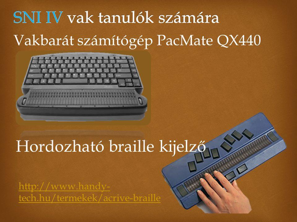 Vakbarát számítógép PacMate QX440 Hordozható braille kijelző http://www.handy- tech.hu/termekek/acrive-braille