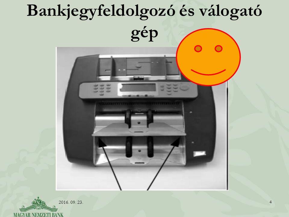 Bankjegyfeldolgozó és válogató gép 4 2016. 09. 23.