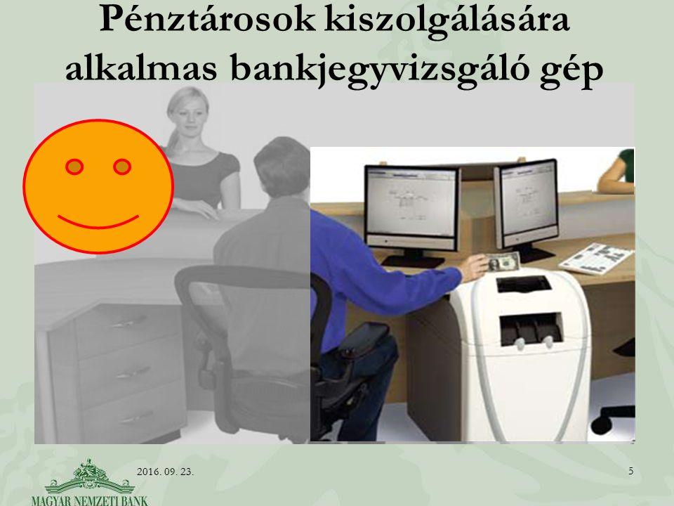 Pénztárosok kiszolgálására alkalmas bankjegyvizsgáló gép 5 2016. 09. 23.