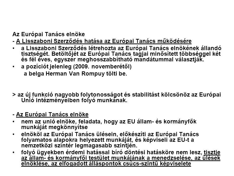 Az Európai Tanács elnöke - A Lisszaboni Szerződés hatása az Európai Tanács működésére a Lisszaboni Szerződés létrehozta az Európai Tanács elnökének állandó tisztségét.