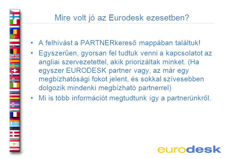 Mire volt jó az Eurodesk ezesetben. A felhívást a PARTNERkereső mappában találtuk.
