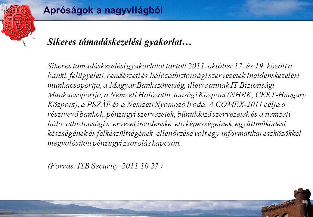Apróságok a nagyvilágból Sikeres támadáskezelési gyakorlat… Sikeres támadáskezelési gyakorlatot tartott 2011. október 17. és 19. között a banki, felüg