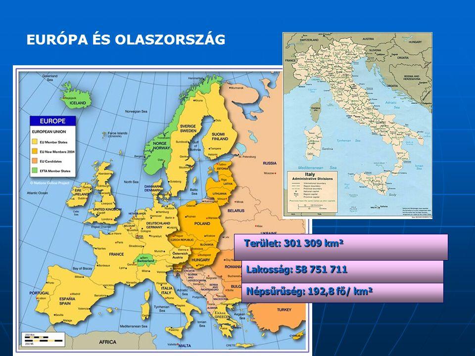 EURÓPA ÉS OLASZORSZÁG Terület: 301 309 km² Terület: 301 309 km² Lakosság: 58 751 711 Népsűrűség: 192,8 fő/ km²