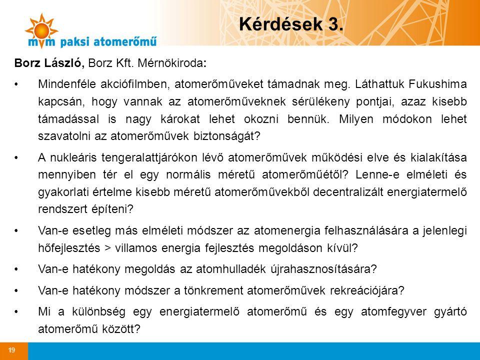 19 Borz László, Borz Kft. Mérnökiroda: Mindenféle akciófilmben, atomerőműveket támadnak meg.