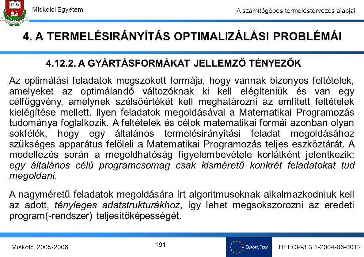 HEFOP-3.3.1-2004-06-0012Miskolc, 2005-2006 Miskolci Egyetem 191 A számítógépes termeléstervezés alapjai 4.