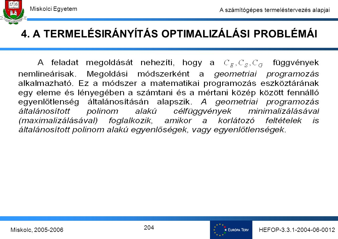 HEFOP-3.3.1-2004-06-0012Miskolc, 2005-2006 Miskolci Egyetem 204 A számítógépes termeléstervezés alapjai 4.