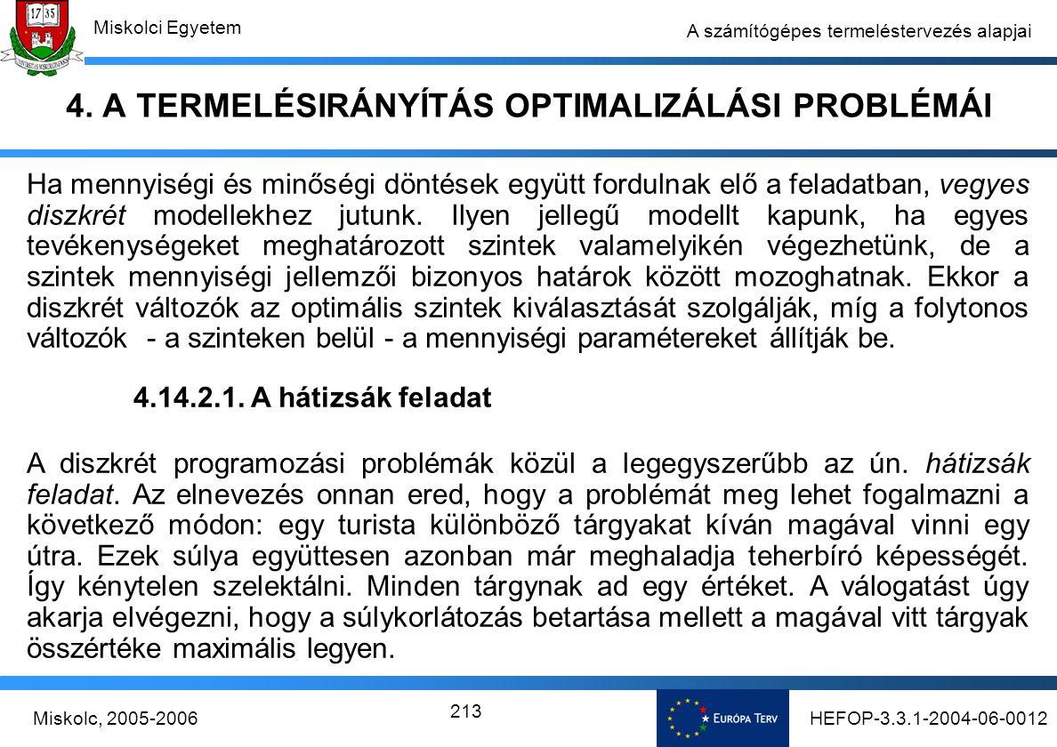 HEFOP-3.3.1-2004-06-0012Miskolc, 2005-2006 Miskolci Egyetem 213 A számítógépes termeléstervezés alapjai 4.
