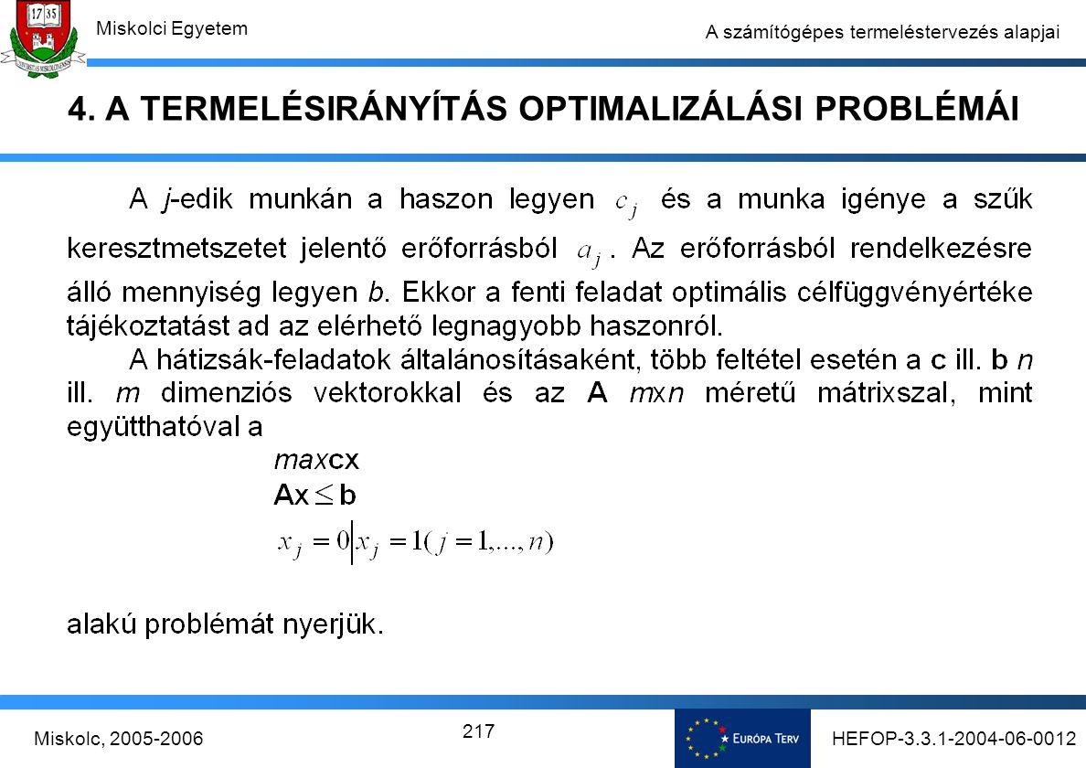 HEFOP-3.3.1-2004-06-0012Miskolc, 2005-2006 Miskolci Egyetem 217 A számítógépes termeléstervezés alapjai 4.