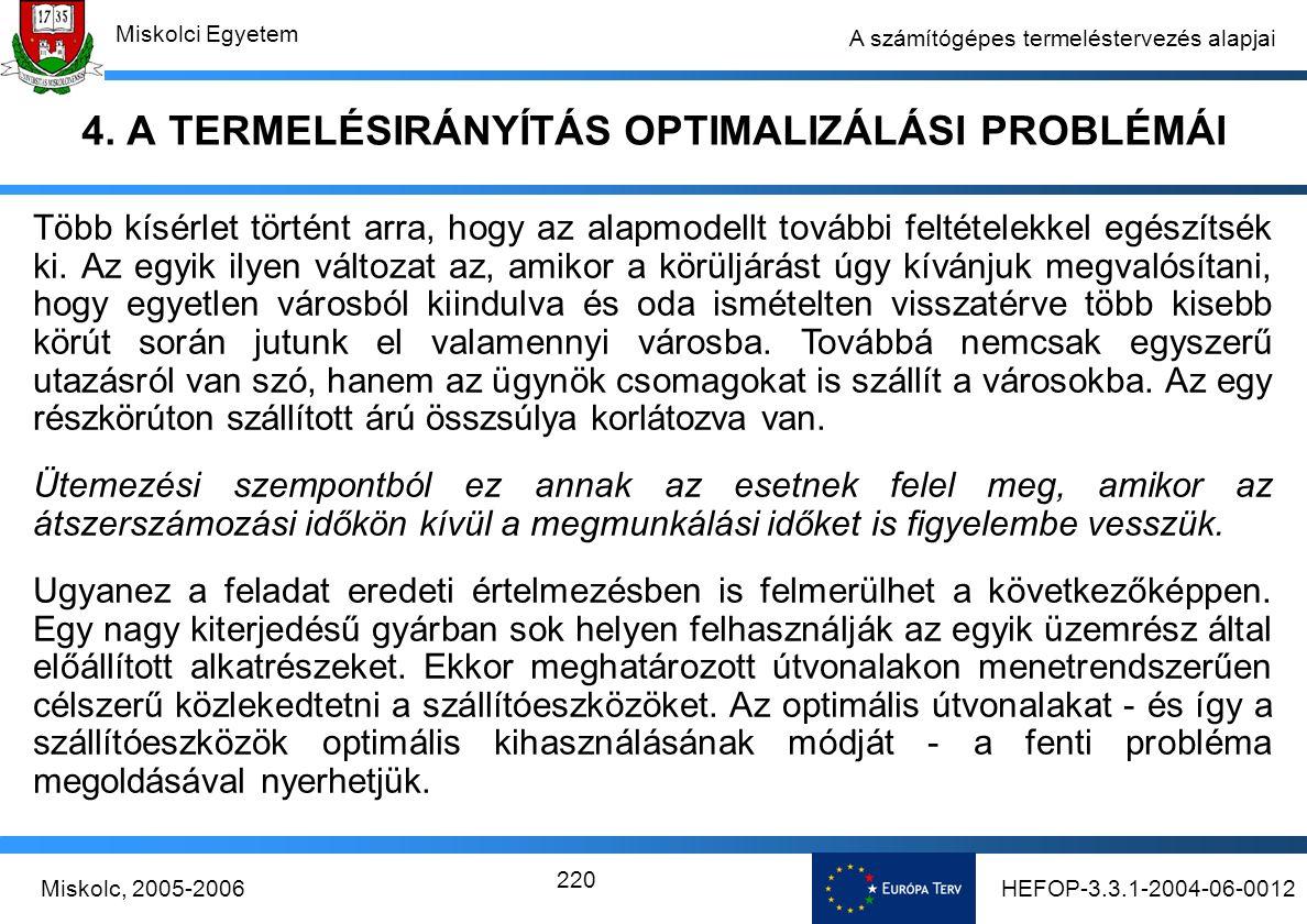 HEFOP-3.3.1-2004-06-0012Miskolc, 2005-2006 Miskolci Egyetem 220 A számítógépes termeléstervezés alapjai 4.