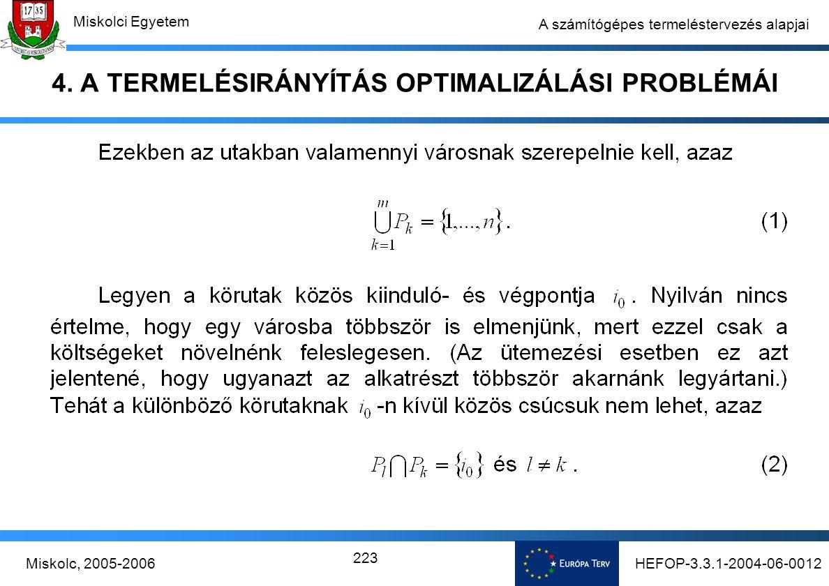 HEFOP-3.3.1-2004-06-0012Miskolc, 2005-2006 Miskolci Egyetem 223 A számítógépes termeléstervezés alapjai 4.