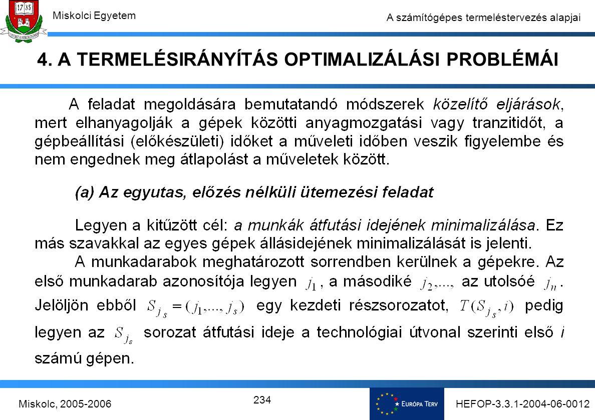 HEFOP-3.3.1-2004-06-0012Miskolc, 2005-2006 Miskolci Egyetem 234 A számítógépes termeléstervezés alapjai 4.