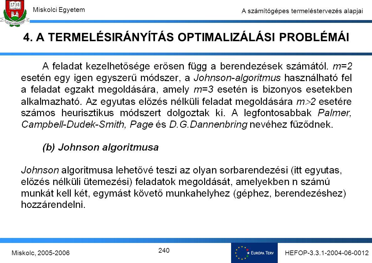 HEFOP-3.3.1-2004-06-0012Miskolc, 2005-2006 Miskolci Egyetem 240 A számítógépes termeléstervezés alapjai 4.